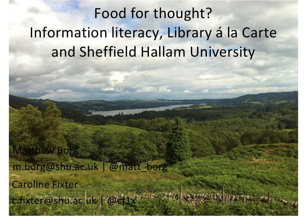 Food for thought?    Information literacy, Library á la Carte        and Sheffield Hallam UniversityMatthew Borgm.borg@shu...