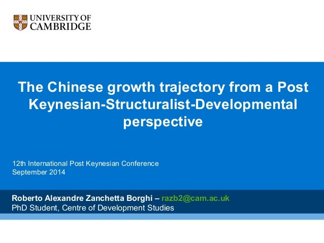 The Chinese growth trajectory from a Post  Keynesian-Structuralist-Developmental  perspective  12th International Post Key...