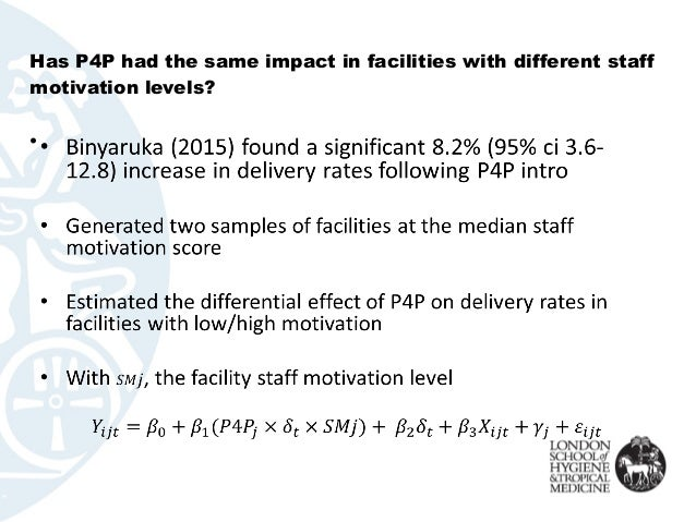 Has P4P had the same impact in facilities with different staff motivation levels?  •