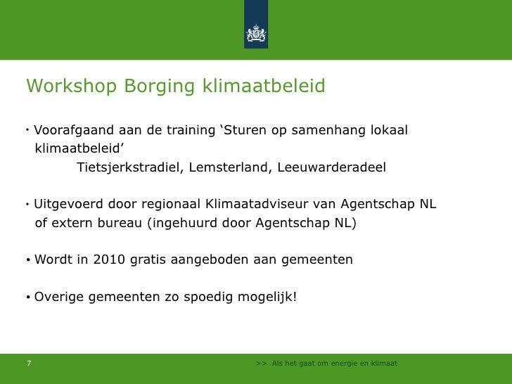 Workshop Borging klimaatbeleid <ul><li>Voorafgaand aan de training 'Sturen op samenhang lokaal </li></ul><ul><li>klimaatbe...