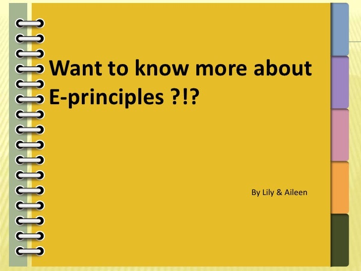Want to know more aboutE-principles ?!?                 By Lily & Aileen