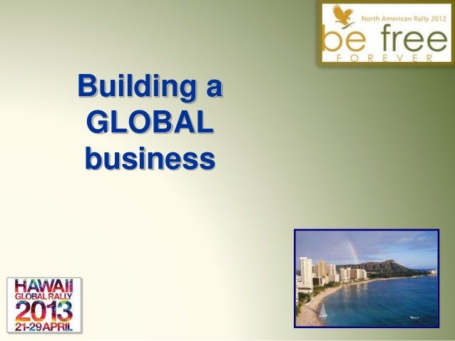 Building a GLOBAL business