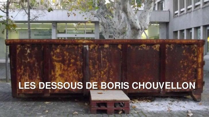 LES DESSOUS DE BORIS CHOUVELLON