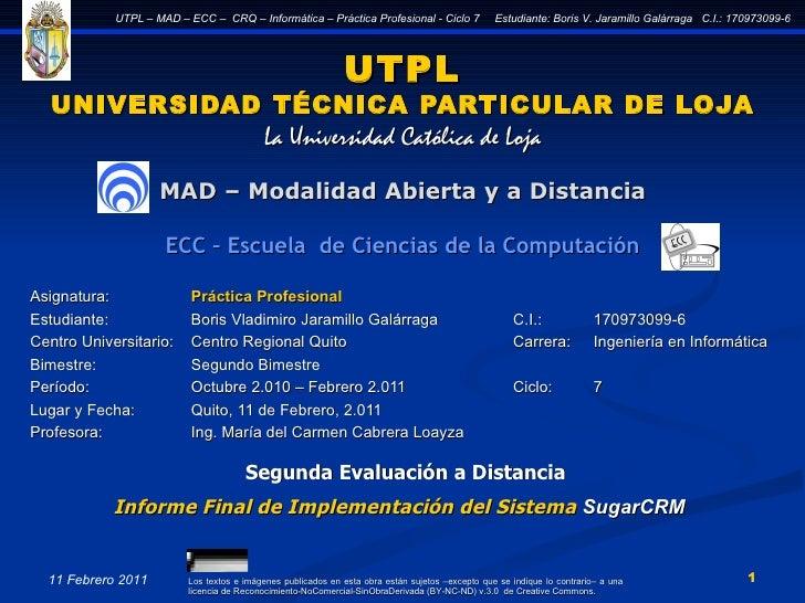 UTPL UNIVERSIDAD TÉCNICA PARTICULAR DE LOJA La Universidad Católica de Loja MAD – Modalidad Abierta y a Distancia ECC – Es...