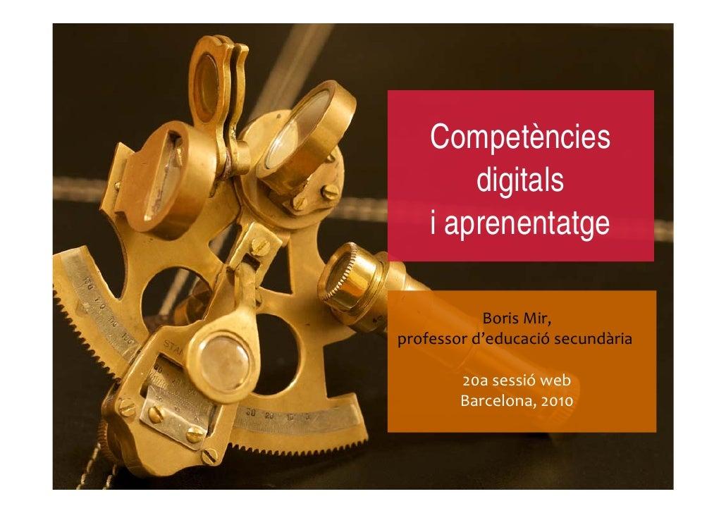 Competències         digitals     i aprenentatge             BorisMir, professord'educació secundària          20asess...