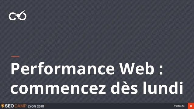 22#seocamp Performance Web : commencez dès lundi