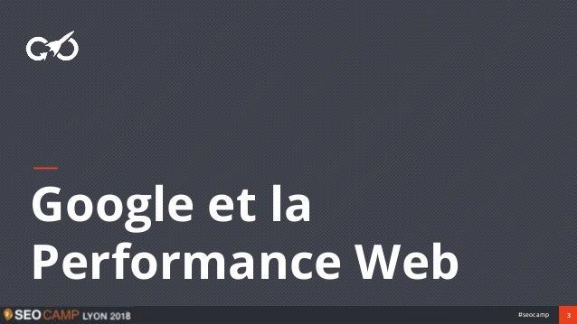 3#seocamp Google et la Performance Web