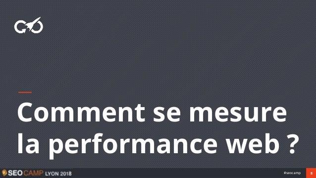 8#seocamp Comment se mesure la performance web ?