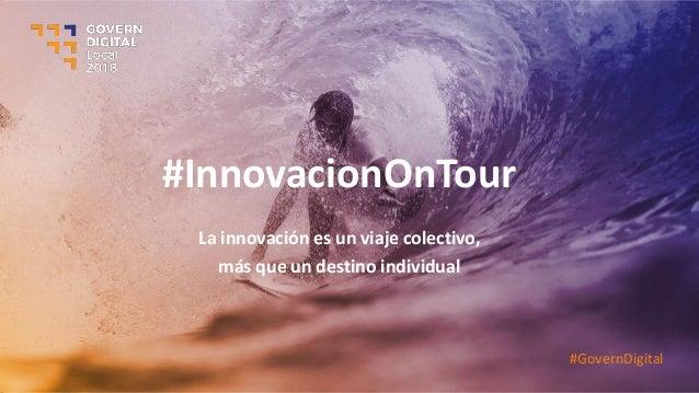 #InnovacionOnTour La innovación es un viaje colectivo, más que un destino individual #GovernDigital