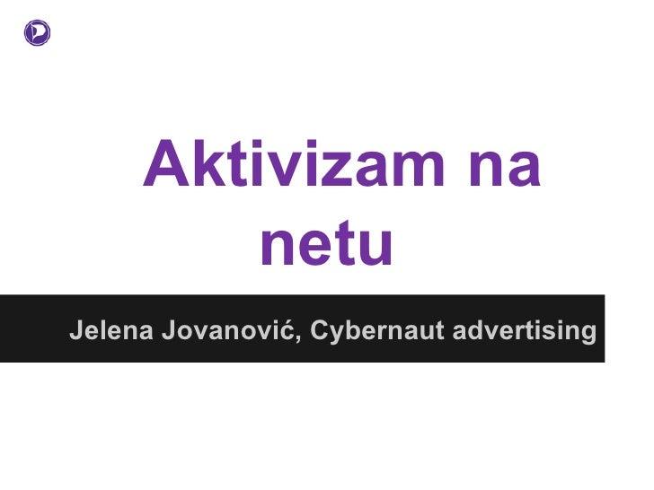 Aktivizam na         netuJelena Jovanović, Cybernaut advertising