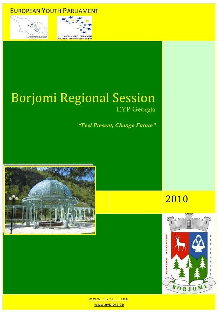 "EUROPEAN YOUTH PARLIAMENTBorjomi Regional Session                                   EYP Georgia                   ""Feel Pr..."