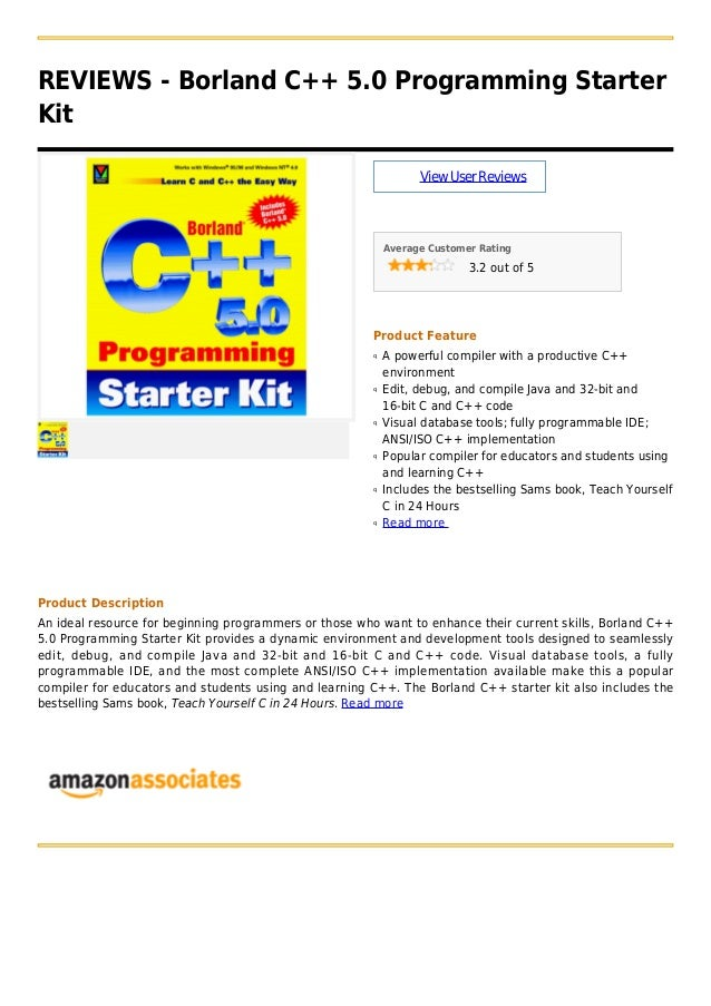 REVIEWS - Borland C++ 5.0 Programming StarterKitViewUserReviewsAverage Customer Rating3.2 out of 5Product FeatureA powerfu...