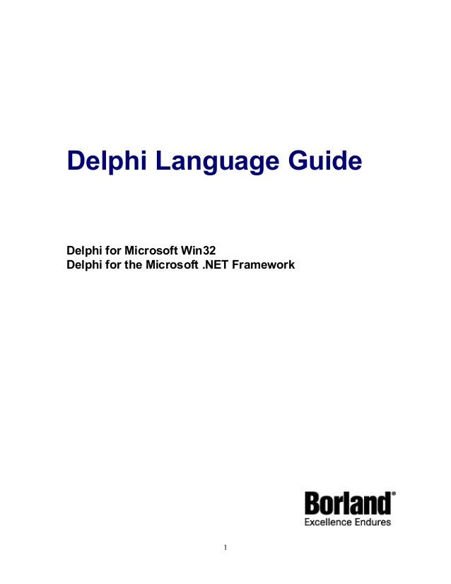 Delphi Language Guide  Delphi for Microsoft Win32 Delphi for the Microsoft .NET Framework  1