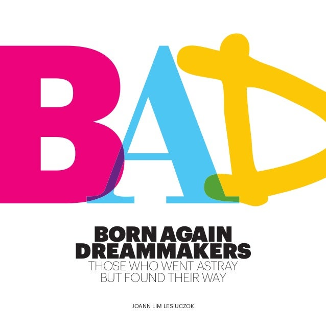 BorN aGaiN dreammakers THOSE WHO WENT ASTRAY BUT FOUND THEIR WAY Joann Lim Lesiuczok