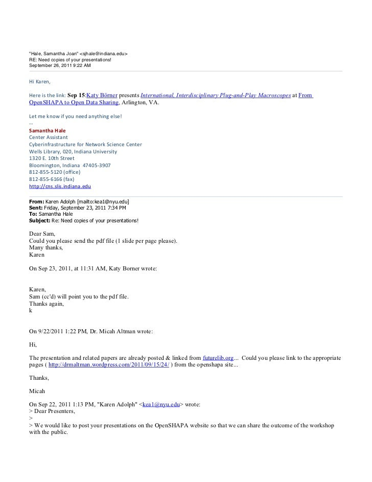 """Hale, Samantha Joan"" <sjhale@indiana.edu>RE: Need copies of your presentations!September 26, 2011 9:22 AMHi	  Karen,	  He..."