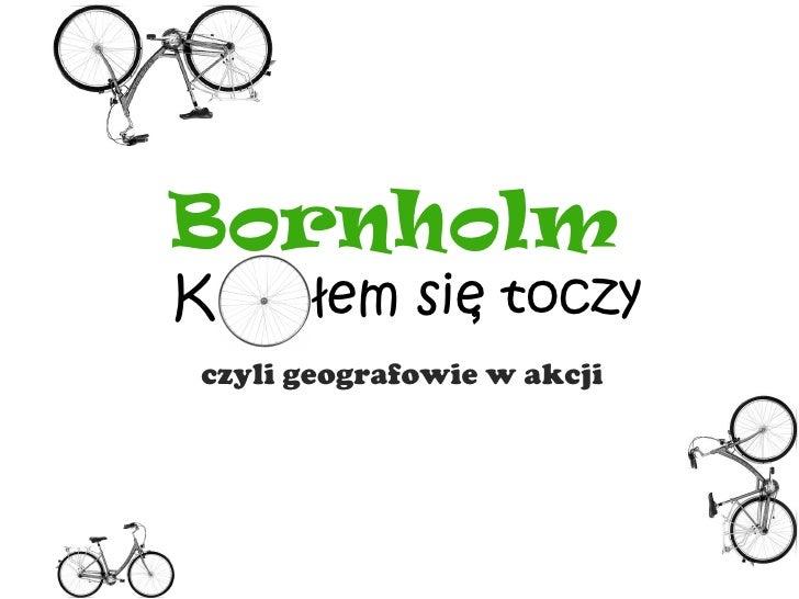 BornholmK           ,      łem sie toczyczyli geografowie w akcji