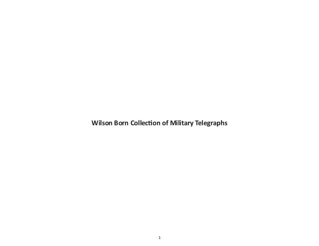 1 Wilson Born Collection of Military Telegraphs