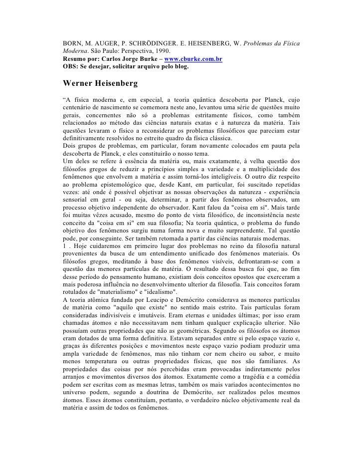 BORN, M. AUGER, P. SCHRÖDINGER. E. HEISENBERG, W. Problemas da FísicaModerna. São Paulo: Perspectiva, 1990.Resumo por: Car...