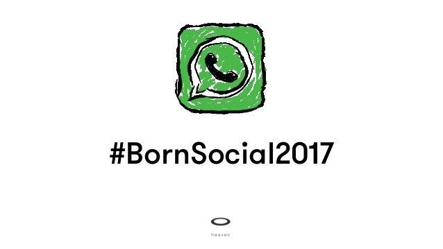 #BornSocial2017