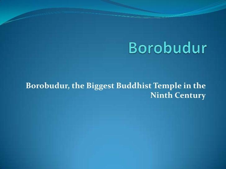 Borobudur<br />Borobudur, the Biggest Buddhist Temple in the Ninth Century<br />