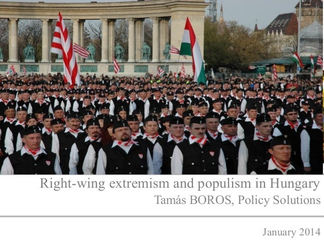 Right-wing extremism and populism in Hungary Tamás BOROS, Policy Solutions January 2014