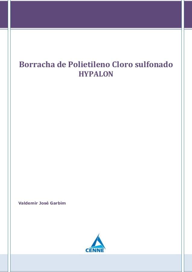 Borracha de Polietileno Cloro sulfonado HYPALON Valdemir José Garbim