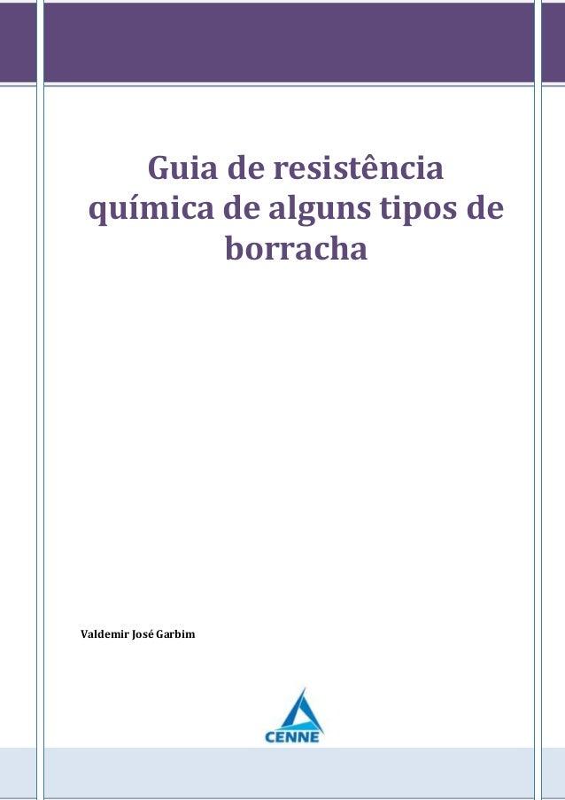 Guia de resistência química de alguns tipos de borracha Valdemir José Garbim