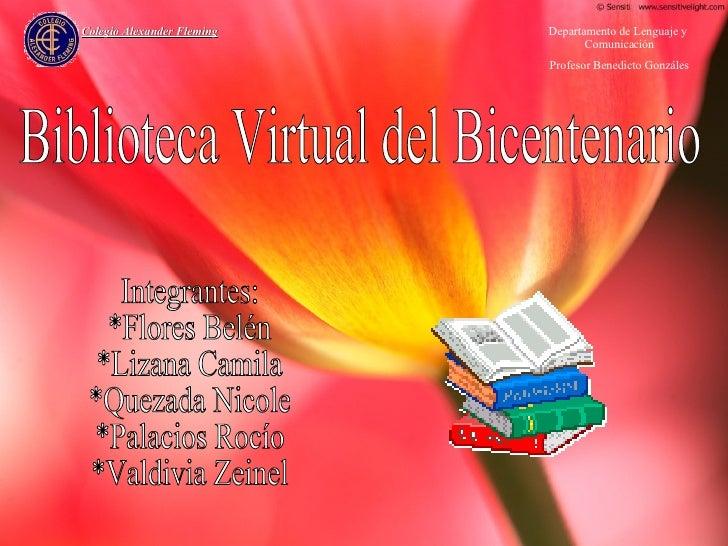 Departamento de Lenguaje y  Comunicación Profesor Benedicto Gonzáles Colegio Alexander Fleming Biblioteca Virtual del Bice...