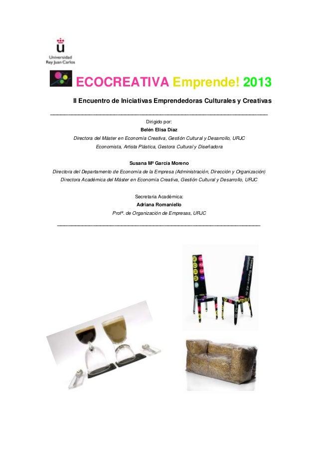 ECOCREATIVA Emprende! 2013         II Encuentro de Iniciativas Emprendedoras Culturales y Creativas_______________________...
