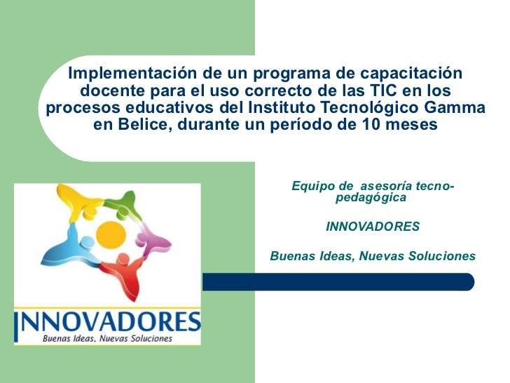 Implementación de un programa de capacitación docente para el uso correcto de las TIC en los procesos educativos del Insti...
