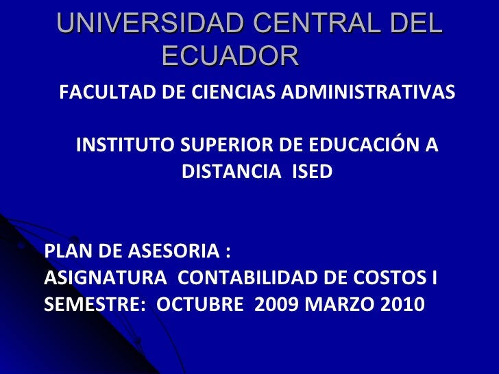 UNIVERSIDAD CENTRAL DEL ECUADOR      FACULTAD DE CIENCIAS ADMINISTRATIVAS INSTITUTO SUPERIOR DE EDUCACIÓN A DISTANCIA  ISE...