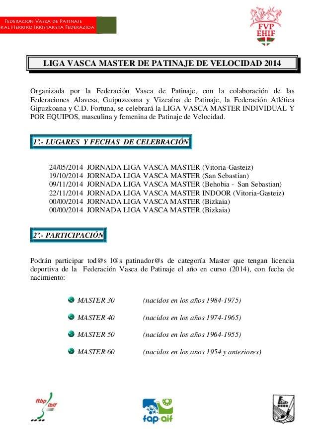 Federacion Vasca de Patinaje skal Herriko Irristaketa Federazioa LIGA VASCA MASTER DE PATINAJE DE VELOCIDAD 2014 Organizad...