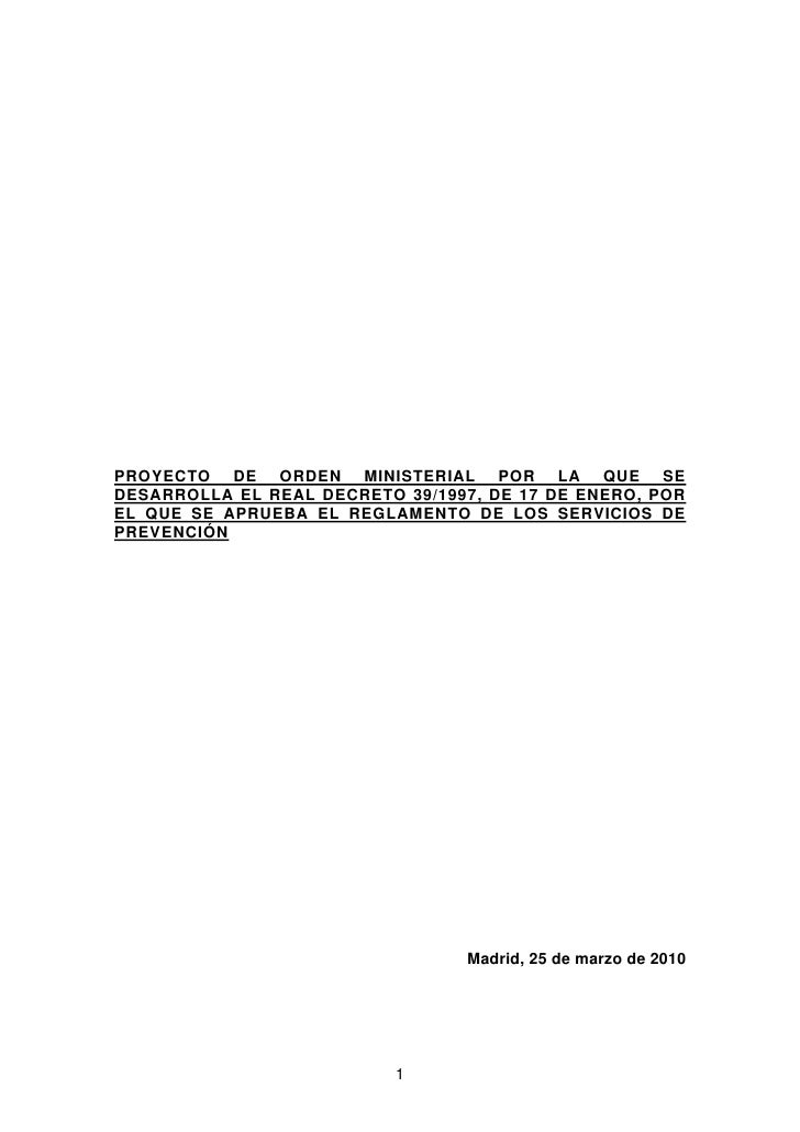 PROYECTO DE ORDEN MINISTERIAL POR LA QUE SEDESARROLLA EL REAL DECRETO 39/1997, DE 17 DE ENERO, POREL QUE SE APRUEBA EL REG...