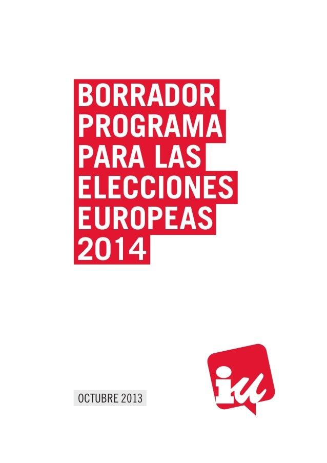 BORRADOR PROGRAMA PARA LAS ELECCIONES EUROPEAS 2014  OCTUBRE 2013
