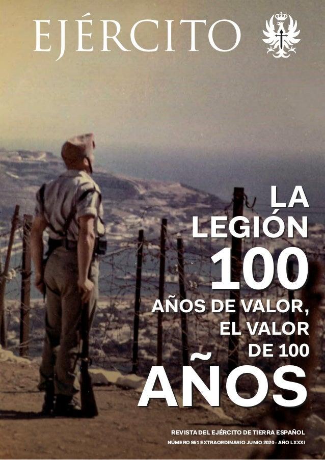 EJÉRCITO LA LEGIÓN AÑOS DE VALOR, EL VALOR DE 100 100 AÑOSREVISTA DEL EJÉRCITO DE TIERRA ESPAÑOL NÚMERO 951 EXTRAORDINARIO...