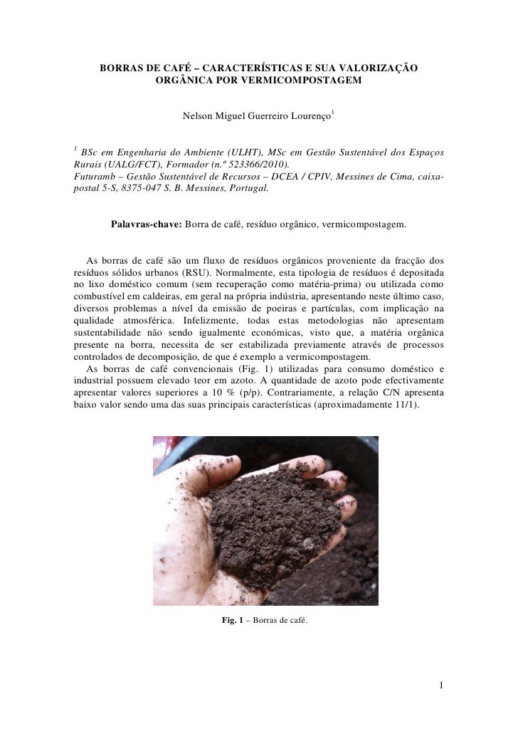BORRAS DE CAFÉ – CARACTERÍSTICAS E SUA VALORIZAÇÃO               ORGÂNICA POR VERMICOMPOSTAGEM                            ...