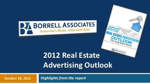2012 Real Estate                    Advertising OutlookOctober 18, 2012   Highlights from the report