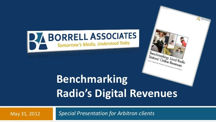 Benchmarking               Radio's Digital RevenuesMay 31, 2012   Special Presentation for Arbitron clients