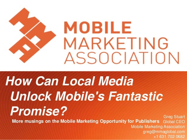 How Can Local Media Unlock Mobiles Fantastic Promise?                                                               Greg S...