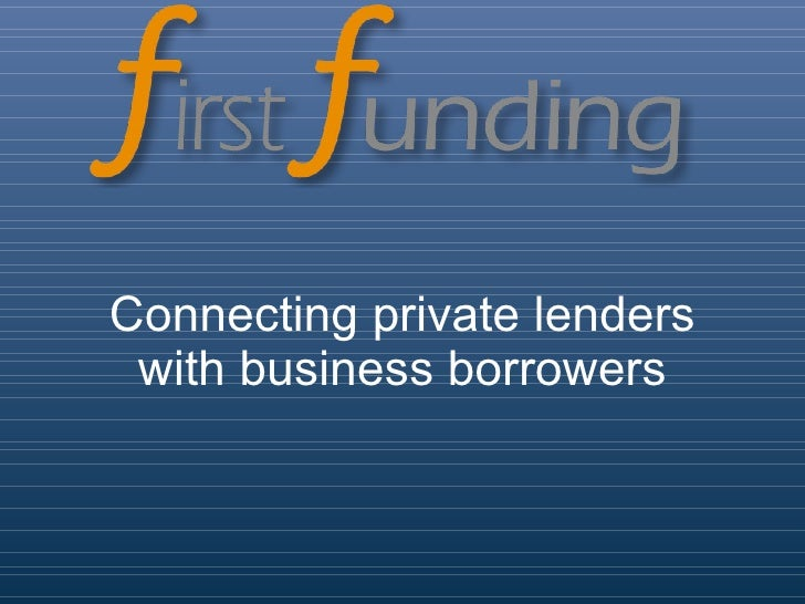 Connecting private lenders with business borrowers