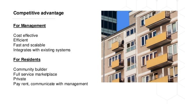 Competitive advantage For Management Cost effective Efficient Fast and scalable Integrates with existing systems For Resid...
