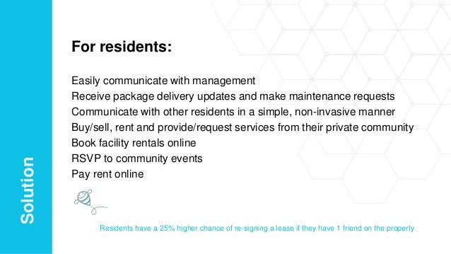 For residents: Easily communicate with management Receive package delivery updates and make maintenance requests Communica...
