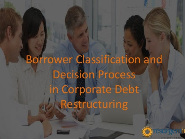Borrower Classification and Decision Process in Corporate Debt Restructuring