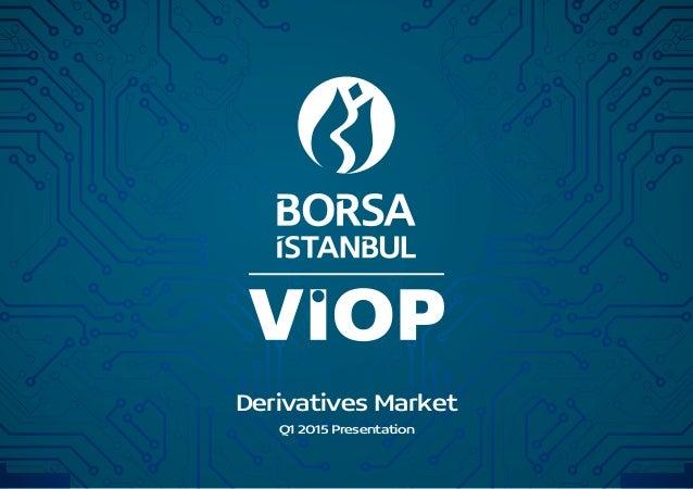 Q1 2015 Presentation Derivatives Market