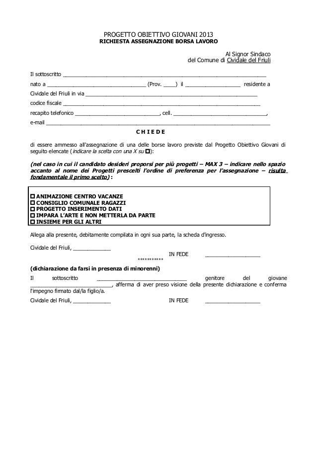 PROGETTO OBIETTIVO GIOVANI 2013RICHIESTA ASSEGNAZIONE BORSA LAVOROAl Signor Sindacodel Comune di Cividale del FriuliIl sot...