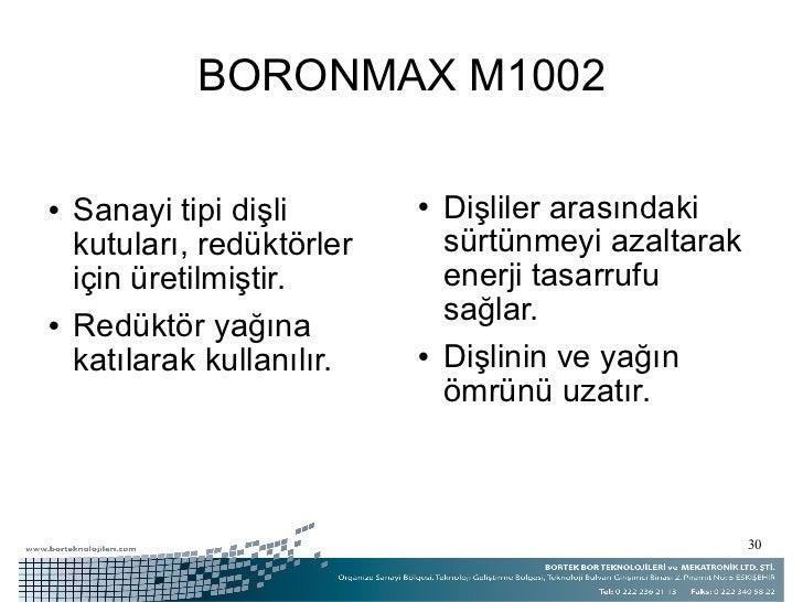 BORONMAX M1002 <ul><li>Sanayi tipi dişli kutuları, redüktörler için üretilmiştir. </li></ul><ul><li>Redüktör yağına katıla...