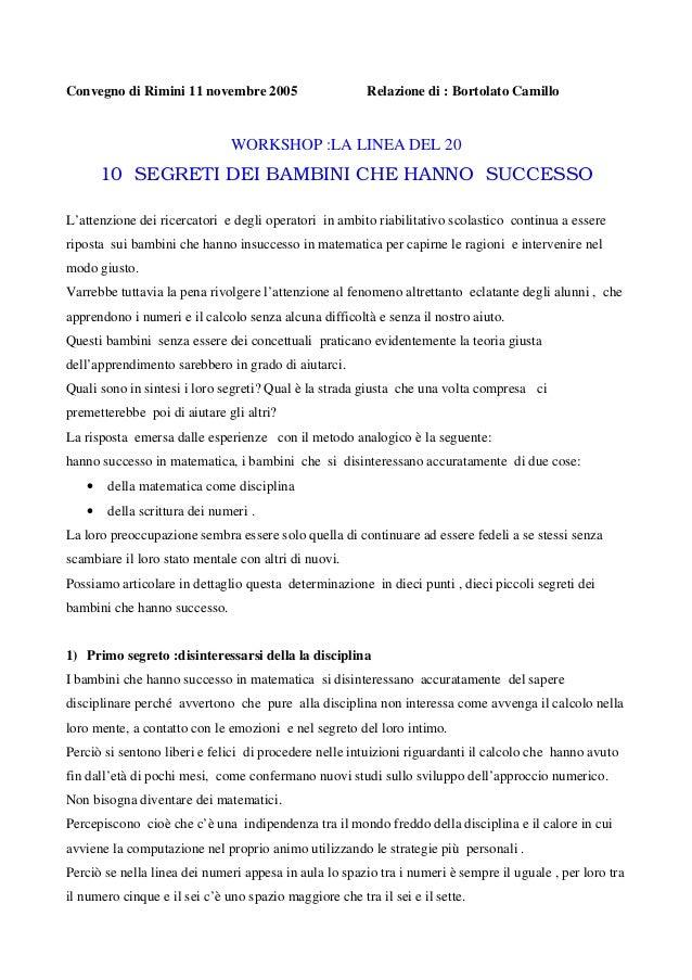 Convegno di Rimini 11 novembre 2005 Relazione di : Bortolato Camillo WORKSHOP :LA LINEA DEL 20 10 SEGRETI DEI BAMBINI CHE ...