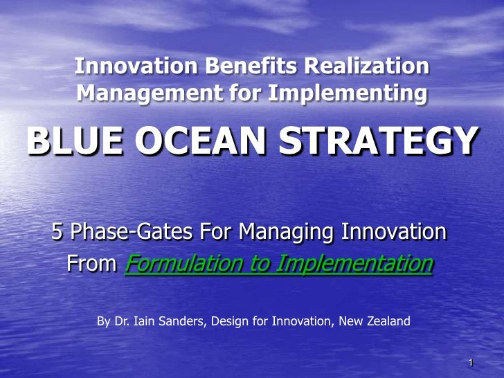 Innovation Benefits Realization   Management for ImplementingBLUE OCEAN STRATEGY 5 Phase-Gates For Managing Innovation  Fr...