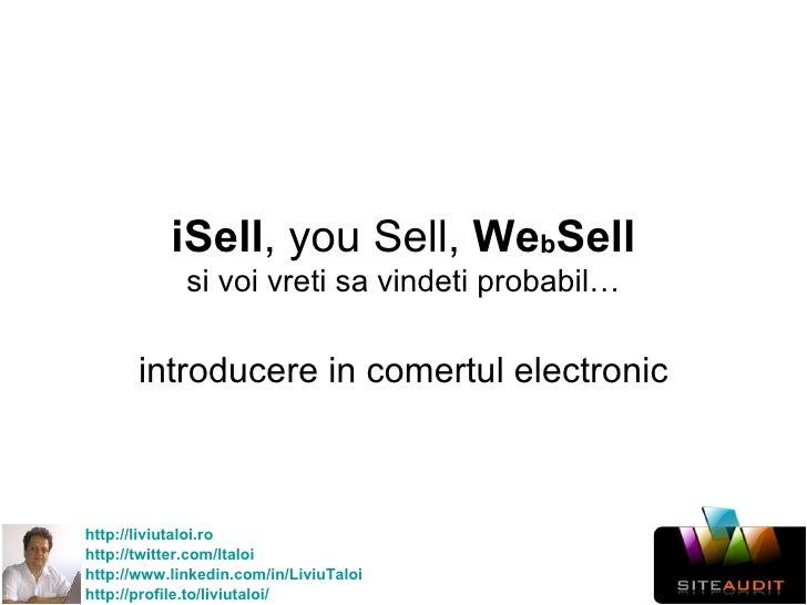 iSell , you Sell,  We(b)Sell si voi vreti sa vindeti probabil… introducere in comertul electronic