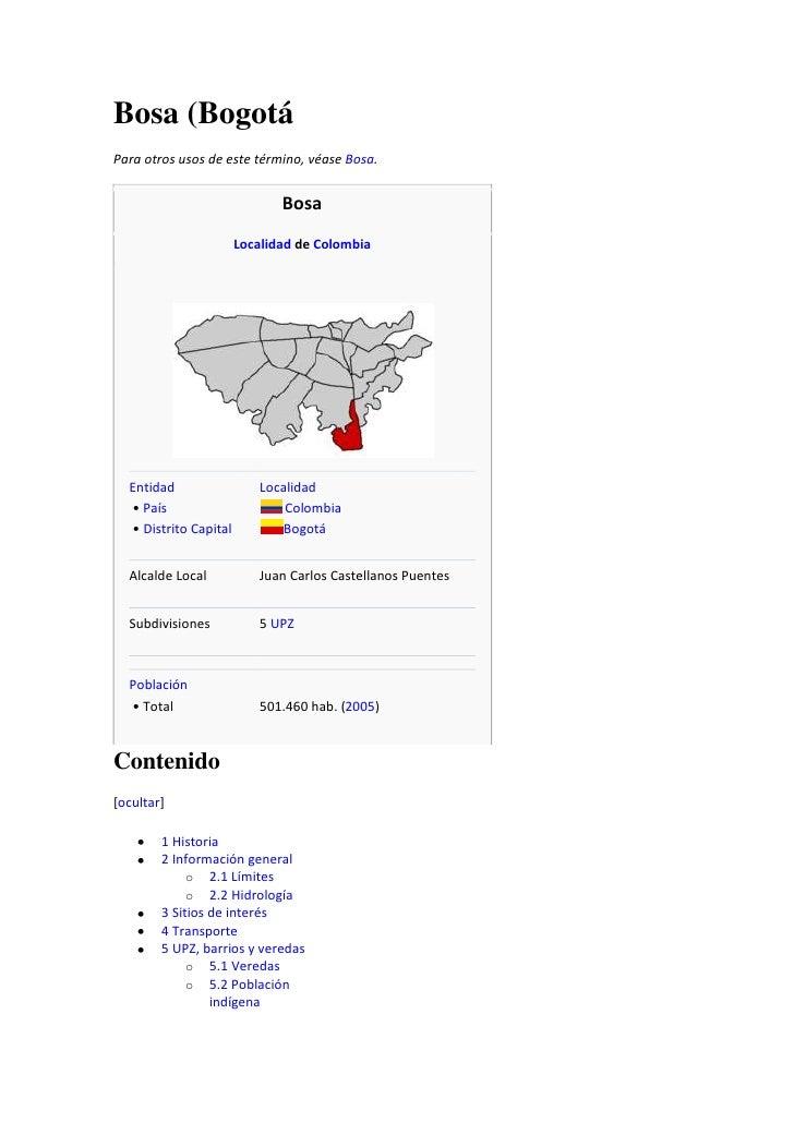 Bosa (Bogotá<br />Para otros usos de este término, véase Bosa.<br />BosaLocalidad de ColombiaEntidad•País•Distrito Ca...